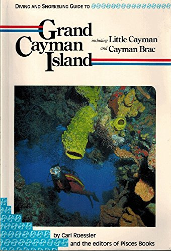 Diving and Snorkeling Guide to Grand Cayman: Roessler, Carl