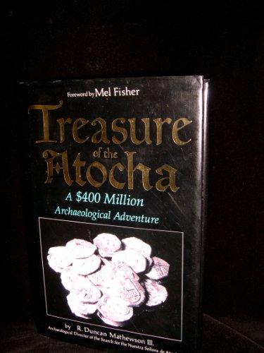 9780866360449: Treasure of the Atocha: A $400 Million Archaeological Adventure