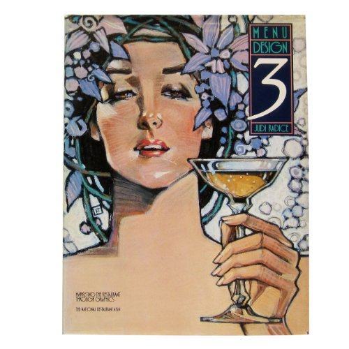 Menu Design 3: Marketing the Restaurant As a Total Graphic Environment: Radice, Judi, Comerford, ...