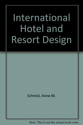 9780866360685: International Hotel and Resort Design