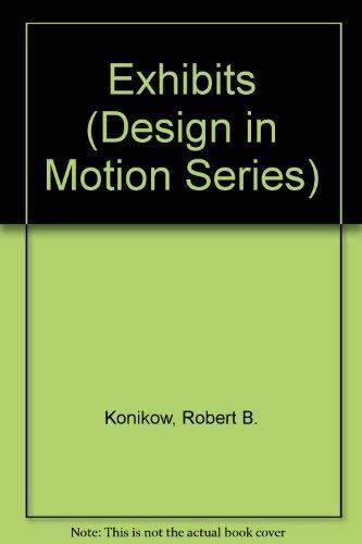 Exhibits (Design in Motion Series): Konikow, Robert B.