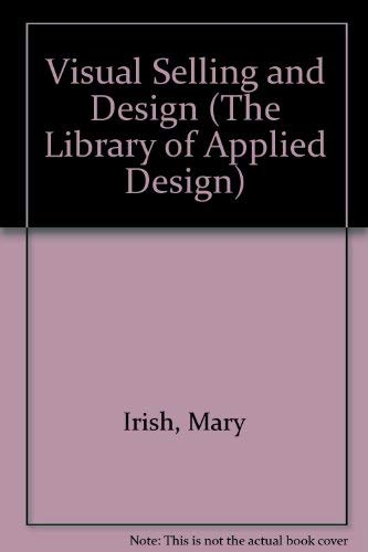 Visual Selling and Design (The Library of Applied Design): Irish, Mary; Owens, Judith