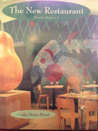The New Restaurant: Dining Design 2: Mount, Charles Morris