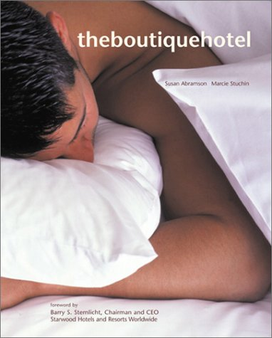 9780866367752: The Boutique Hotel: International Hotel and Resort Design Volume IV