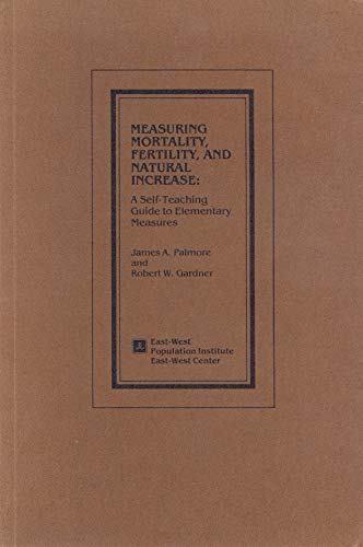 9780866380041: Measuring Mortality Fertility and Natural Increase: A Self Teaching Guide to Elementary Measures
