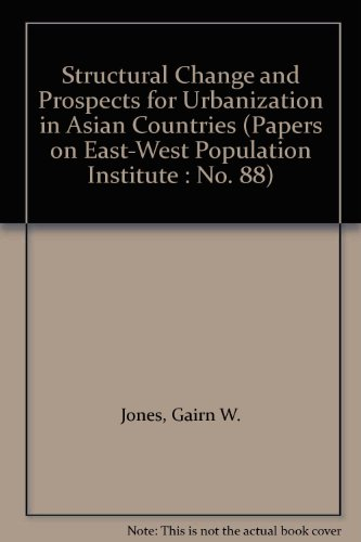 Structural Change and Prospects for Urbanization in Asian Countries [Papers of the East-West ...