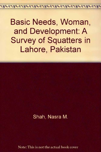 Basic Needs, Woman, and Development: A Survey: Shah, Nasra M.