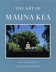 The Art of Mauna Kea: Asian & Oceanic Art at Mauna Kea Beach Hotel