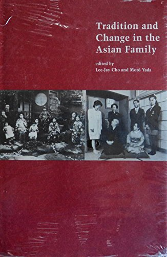 Tradition and Change in the Asian Family.: Cho, Lee-Jay ;