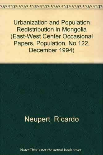 9780866381666: Urbanization and Population Redistribution in Mongolia (East-West Center Occasional Papers. Population, No 122, December 1994)