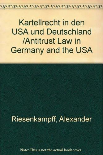 Kartellrecht in den USA und Deutschland /Antitrust: Riesenkampff, Alexander und