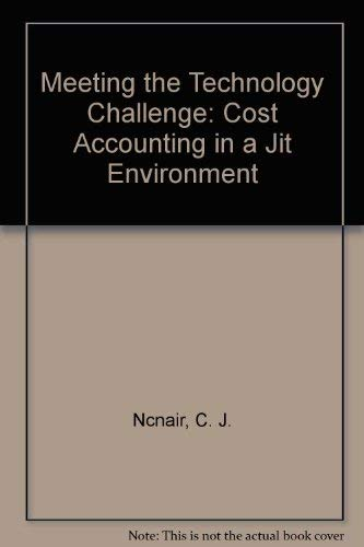 Meeting the Technology Challenge: Cost Accounting in: C. J. Ncnair,