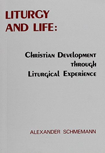 9780866420419: Liturgy and life: Lectures and essays on Christian development through liturgical experience