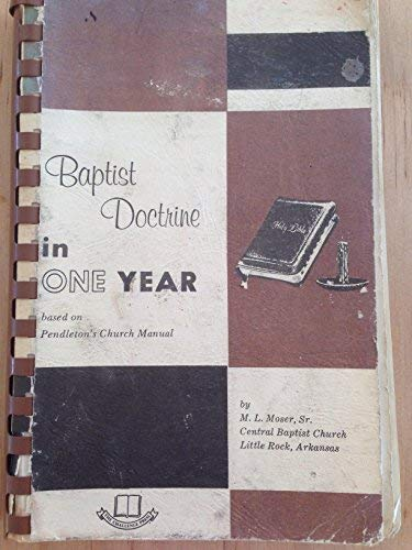 Baptist Doctrine in One Year: M. L. Moser