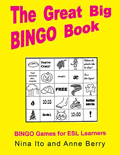 The Great Big Bingo Book: Bingo Games for ESL Learners: Nina Ito, Anne Berry