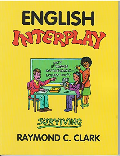 English Interplay. Fun, interactive basic lessons for adult beginners, skills needed for surviving....