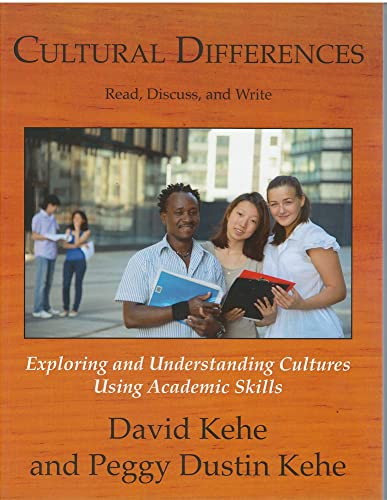 Cultural Difference: Read, Discuss, and Write: Exploring and Understanding Cultures Using Academic ...