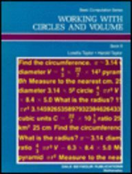 Working with Circles and Volume (Basic Computation, Book 8) (0866510079) by Loretta Taylor