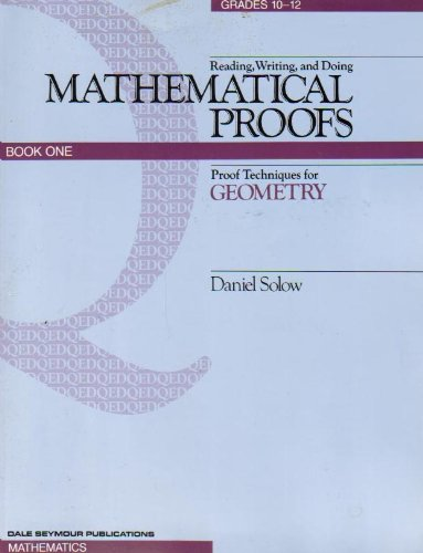 9780866511483: Reading Writing and Doing Mathematical Proofs: Proof Techniques for Geometry, Book One
