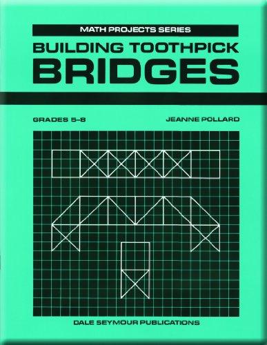 9780866512664: Building Toothpick Bridges (Math Projects: Grades 5-8)