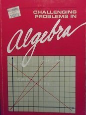 9780866514279: Challenging Problems in Algebra