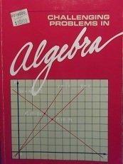 9780866514279: Challenging Problems in Algebra
