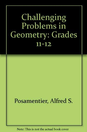 9780866514286: Challenging Problems in Geometry