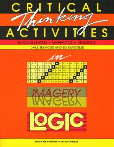 9780866514712: Critical Thinking Activities in Pattterns, Imagery, Logic: Mathematics, Grades K-3