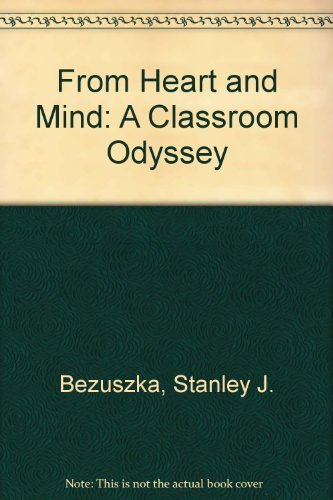 From Heart and Mind: A Classroom Odyssey: Bezuszka, Stanley J.