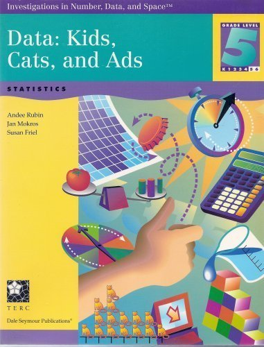 Data : Kids, Cats, and Ads: Statistics: Andee Rubin; Jan