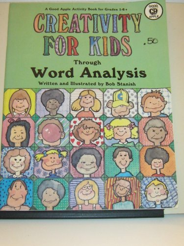 Creativity for Kids Through Word Analysis: Stanish, Bob