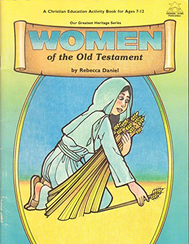 9780866531429: Women of the Old Testament (Our greatest heritage series)