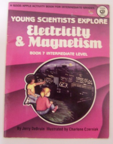 Young Scientists Explore Electricity and Magnetism: Jerry Debruin