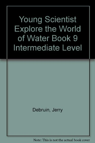 Young Scientist Explore the World of Water: Debruin, Jerry
