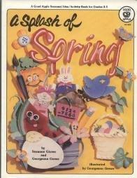 A Splash of Spring - Seasonal Idea Activity Book for Grades 2-5: Glover, Susanne; Grewe, Georgeann