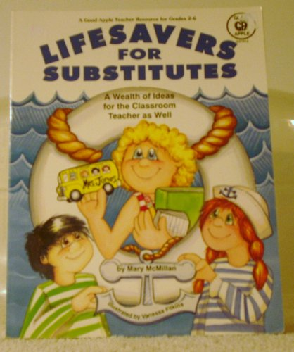 9780866536783: Lifesavers for Substitutes: A Wealth of Ideas for the Classroom Teacher as Well
