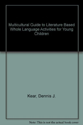 Multicultural Guide to Literature Based Whole Language Activities for Young Children: Kear, Dennis ...
