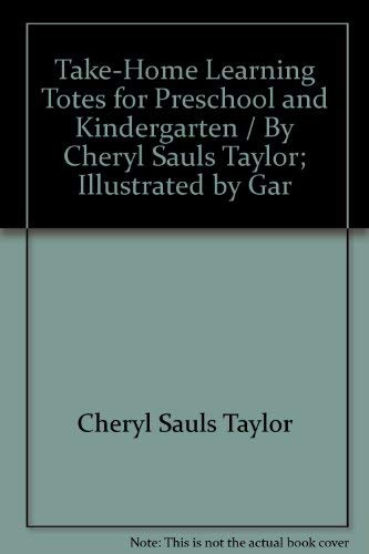 9780866537551: Take-home learning totes for preschool and kindergarten / by Cheryl Sauls Taylor ; illustrated by Gary Mohrmann