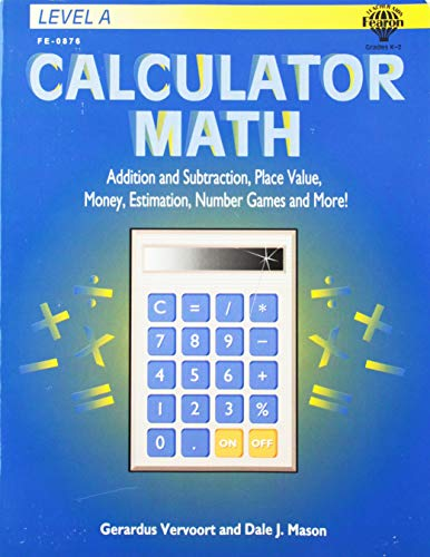 Calculator Math, Level A: Addition and Subtraction, Place Value, Money, Estimation, Number Games ...