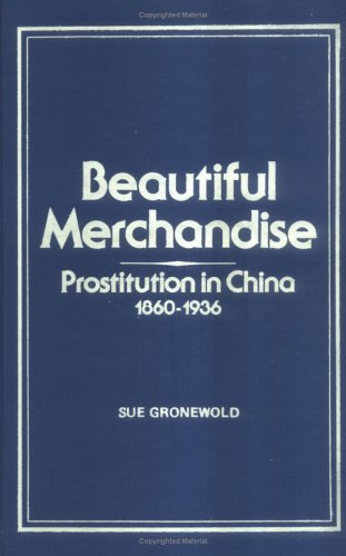 9780866561341: Beautiful Merchandise: Prostitution in China, 1860-1936