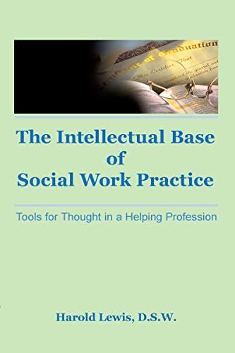 The Intellectual Base of Social Work Practice: Harold Lewis; Jayne