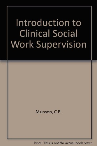 An Introduction to Clinical Social Work Supervision: Munson, Carlton