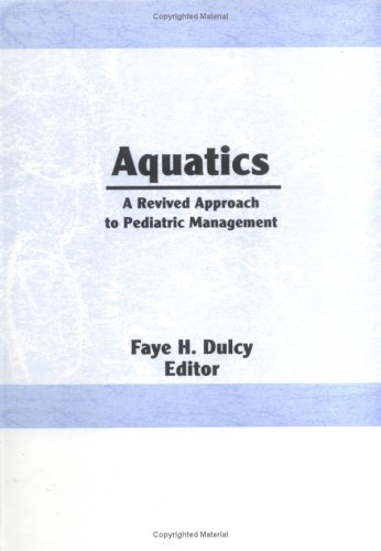 9780866562157: Aquatics: A Revived Approach to Pediatric Management (Physical & Occupational Therapy in Pediatrics)
