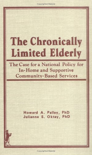 The Chronically Limited Elderly: Palley, Howard