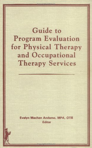 9780866562614: Guide to Program Evaluation for Physical Therapy and Occupational Therapy Services