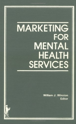 Marketing for Mental Health Services: Winston, William
