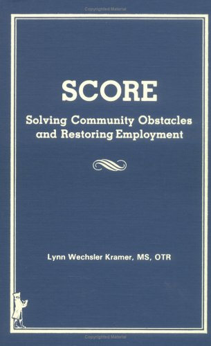 9780866562959: Score: Solving Community Obstacles and Restoring Employment
