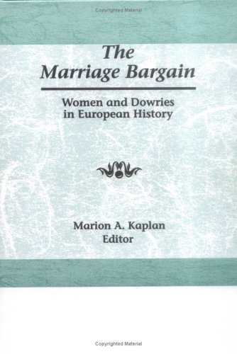 9780866563116: The Marriage Bargain: Women and Dowries in European History
