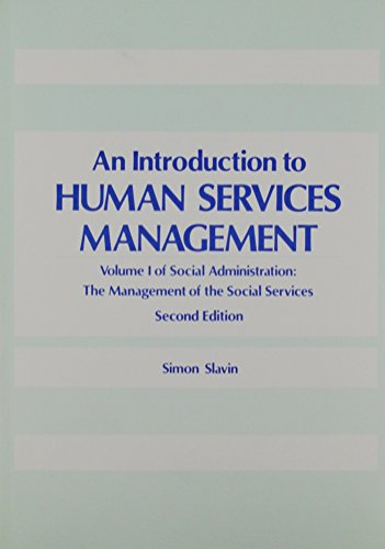 9780866563444: Introduction to Human Services Management (Part I of 2-book set, Social Administration) (Social Administration : The Management of the Social Services, Vol 1) (v. 1)