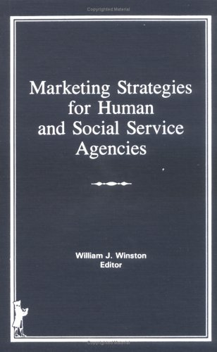 9780866563550: Marketing Strategies for Human and Social Service Agencies (Health Marketing Quarterly)